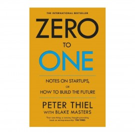 Zero To One By Blake Masters & Peter Thiel: How To Build The Future